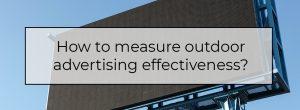 How to measure outdoor advertising effectiveness