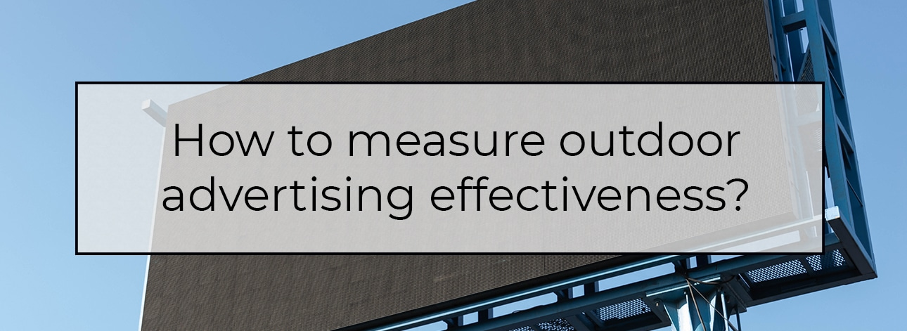 How to measure outdoor advertising effectiveness