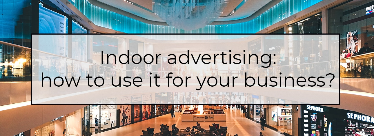 indoor advertising: how to use it for your business